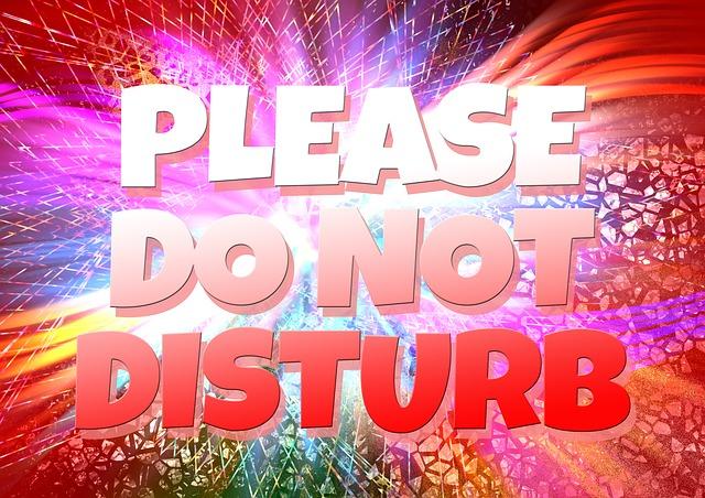 do not distusb